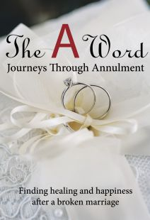 The A Word: Journeys Through Annulment