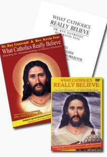 What Catholics Really Believe DVD and Guides