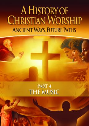 A History of Christian Worship:  Part 4, The Music