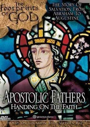Apostolic Fathers (Footprints Of God Series)