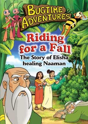 Bugtime Adventures - Episode 11 - Riding for a Fall - The Story of Elisha healing Naaman