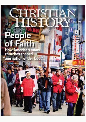 Christian History Magazine #102: People of Faith