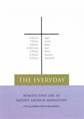 Everyday: Benedictive Life At Mount Saviour Monastery