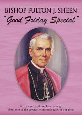 Fulton J. Sheen: Good Friday Special