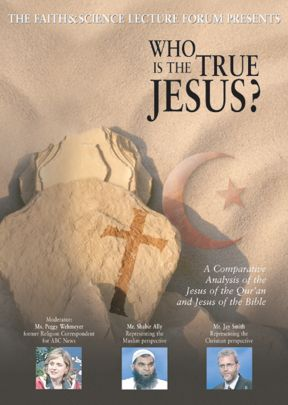 Faith & Science: Who Is The Real Jesus?