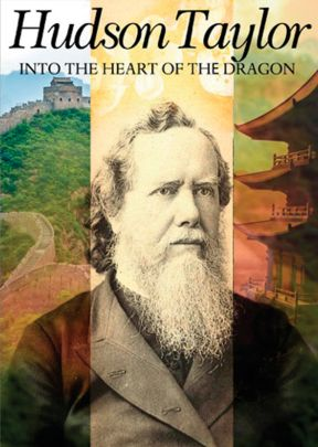 Hudson Taylor:  Into the Heart of the Dragon