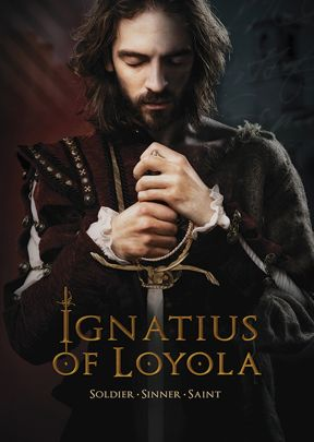 Ignatius of Loyola:Soldier, Sinner, Saint