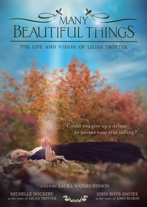 Many Beautiful Things: The Life and Vision of Lilias Trotter
