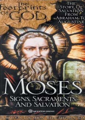 Moses: Signs, Sacraments, And Salvation (Footprints Of God Series)