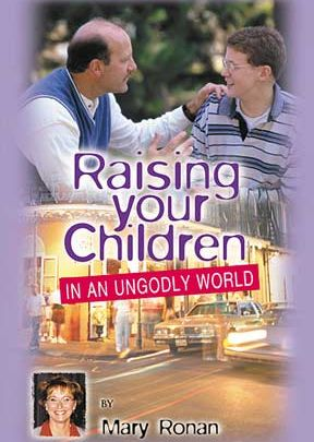 Raising Your Children In An Ungodly World - BOOK