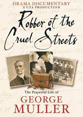 Robber of the Cruel Streets - The Story of George Muller