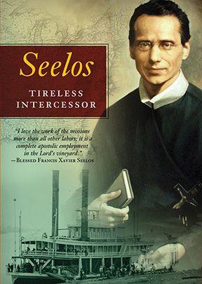 Seelos: Tireless Intercessor