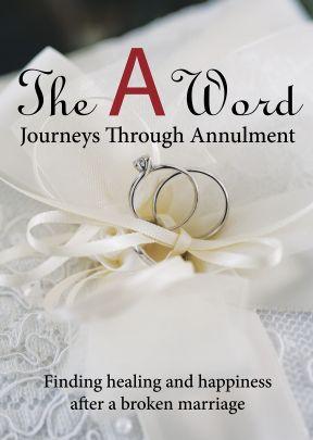 The A Word: Journeys Through Annulment